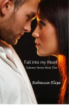 Fall into my Heart - Rebecca Elise