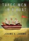 Three Men in a Boat (Audio) - Jerome K. Jerome