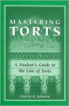 Mastering Torts: A Student's Guide to the Law of Torts - Vincent R. Johnson