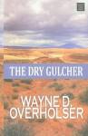 The Dry Gulcher - Wayne D. Overholser