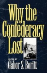 Why the Confederacy Lost - Gabor S. Boritt
