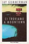 Ci troviamo a Moontown - Jay Gummerman, Delfina Vezzoli