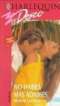 No habrá más adioses (Harlequin Deseo, #68) - Merline Lovelace