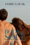 Body and Soul (Body and Soul Trilogy, #1) - Jamie Loeak