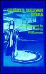 Gilbert And Sullivan Opera: An Assessment - Audrey Williamson