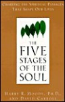The Five Stages of the Soul: Charting the Spiritual Passages - Harry R. Moody, David Carroll
