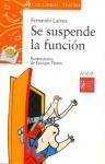 Se suspende la función - Fernando Lalana, Enrique Flores