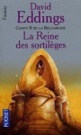 La Reine des Sortilèges (La Belgariade, #2) - David Eddings