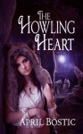 The Howling Heart - April Bostic, Trevor E. Donaldson, Elena Dudina