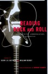 Reading Rock and Roll: Authenticity, Appropriation, Aesthetics - Kevin J.H. Dettmar, William Richey