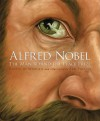 Alfred Nobel: The Man Behind the Peace Prize (True Stories) - Kathy-Jo Wargin, Zachary Pullen