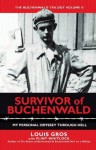 Survivor of Buchenwald: My Personal Odyssey through Hell (The Buchenwald Trilogy) - Flint Whitlock, Louis Gros