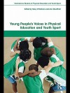 Young People's Voices in Physical Education and Youth Sport - Mary O'Sullivan, Ann Macphail