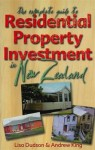 The Complete Guide to Residential Property Investment in New Zealand - Lisa Dudson, Andrew King