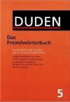 Der Duden in 12 Bänden, Band 5: Das Fremdwörterbuch - Dudenredaktion