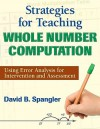 Strategies for Teaching Whole Number Computation: Using Error Analysis for Intervention and Assessment - David Spangler