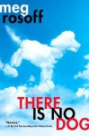 There is No Dog - Meg Rosoff