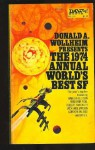 The 1974 Annual World's Best SF - Donald A. Wollheim, Gordon Eklund, Michael Bishop, Clifford D. Simak, Robert Sheckley, R.A. Lafferty, Frederik Pohl, Jack Williamson, Norman Spinrad, Vadim Shefner, Harlan Ellison, E.C. Tubb, Unknown