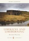 Lime Kilns and Lime Burning - Richard Williams