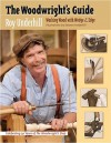 The Woodwright's Guide: Working Wood with Wedge and Edge - Roy Underhill, Eleanor Underhill
