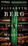The Art of Mending (Audio) - Elizabeth Berg