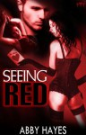 Seeing Red - Abby Hayes