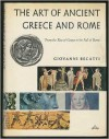 The Art of Ancient Greece and Rome: From the Rise of Greece to the Fall of Rome - Giovanni Becatti, John Ross