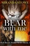 Bear with Me (Half-breed Shifter Series) - Miranda Stowe