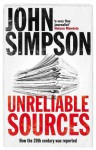 Unreliable Sources: How The Twentieth Century Was Reported - John Cody Fidler-Simpson