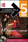 5 Steps to a 5 AP Spanish Language with MP3 Disk, 2012-2013 Edition (5 Steps to a 5 on the Advanced Placement Examinations Series) - Dennis LaVoie