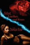 Velvet, Leather and Roses [Interracial Erotic Romance] - Dahlia Rose