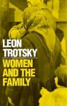 Women and the Family - Leon Trotsky, Caroline Lund