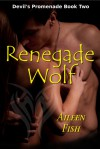 Renegade Wolf - Aileen Fish