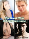 The Great High School Love Game - Marcia Carrington