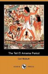 The Tell El Amarna Period (Dodo Press) - Carl Niebuhr