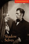Conjunctions: 54, Shadow Selves - Bradford Morrow, Jonathan Carroll, Karen Russell