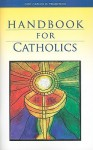 Handbook for Catholics - Mary Kathleen Glavich