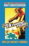 The Extreme Team #3: Roller Hockey Rumble (Extreme Team (PB)) - Matt Christopher