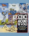 Science Around the World: Travel Through Time and Space with Fun Experiments and Projects - Shar Levine, Leslie Johnstone