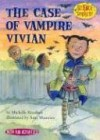 The Case of Vampire Vivian (Science Solves It) - Michelle Knudsen