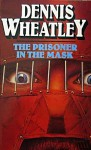 The Prisoner in the Mask - Dennis Wheatley