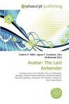 Avatar: The Last Airbender - Frederic P. Miller, Agnes F. Vandome, John McBrewster