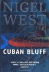 Cuban Bluff - Nigel West
