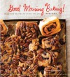Good Morning Baking!: Delicious Recipes to Start the Day - Mani Niall, Erin Kunkel