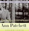 The Patron Saint of Liars (Audio) - Ann Patchett, Julia Gibson