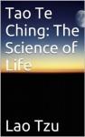 Tao Te Ching: The Science of Life (Secrets of the Tao Te Ching) - Lao Tzu, Huang Yuanji, Thomas Cleary