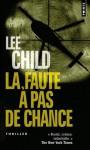 La Faute à pas de chance (Jack Reacher, #11) - Lee Child, William Olivier Desmond