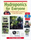 Hydroponics for Everyone: A Practical Guide to Gardening in the 21st Century - Struan K. Sutherland