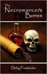 The Necromancer's Bones - Deby Fredericks