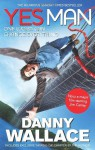 Yes Man: The Amazing Tale Of What Happens When You Decide To Say Yes; - Danny Wallace